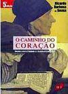 Ricardo Barbosa de Sousa, O Caminho do Coração