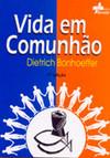 Dietrich Bonhoeffer, Vida em Comunhão