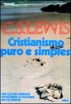 C. S. Lewis, Cristianismo Puro e Simples